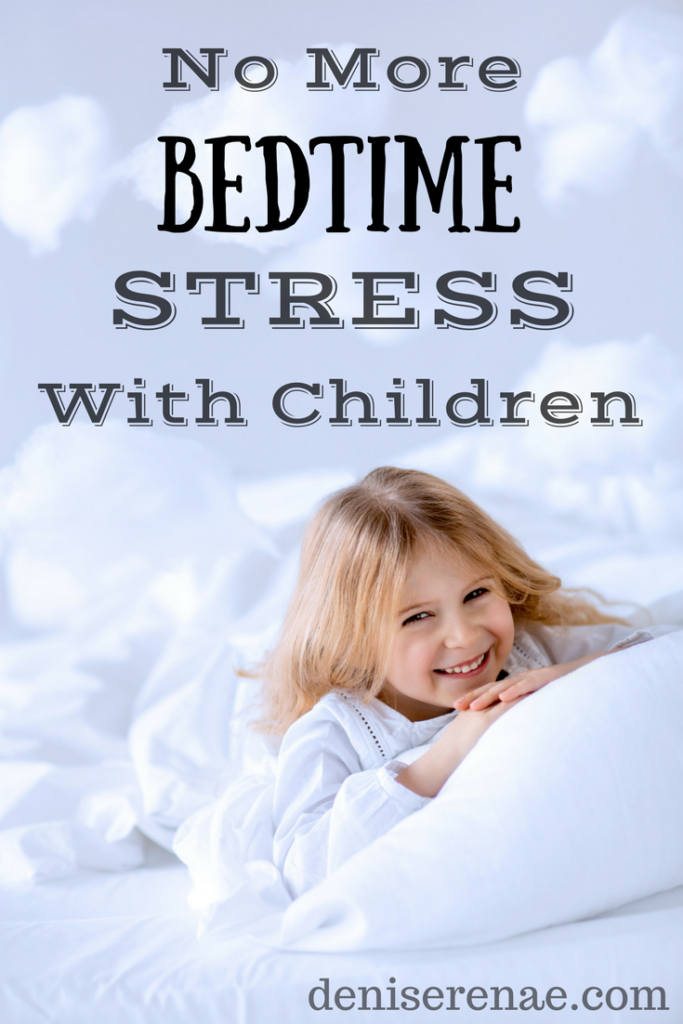 No More Bedtime Stress With Children Denise Renae
