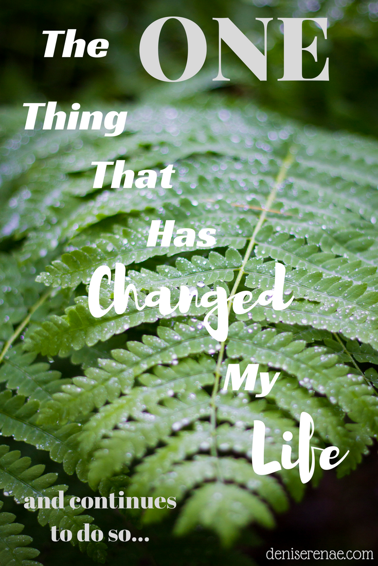 one thing that changed my life What is that one thing you want to change in your life  what is that one thing you want to change in your  you and soon you would have changed your life.